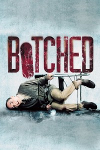 "Poster for the movie ""Botched"""