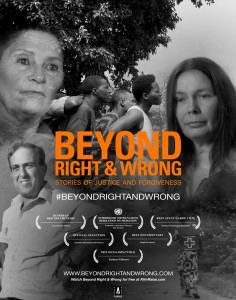 "Poster for the movie ""Beyond Right & Wrong: Stories of Justice and Forgiveness"""