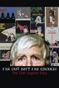 "Poster for the movie ""Far Out Isn't Far Enough: The Tomi Ungerer Story"""
