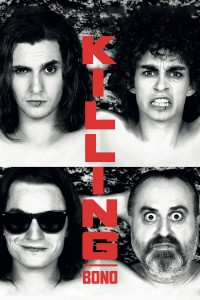 "Poster for the movie ""Killing Bono"""