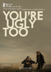 "Poster for the movie ""You're Ugly Too"""