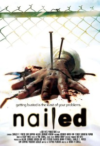 "Poster for the movie ""Nailed"""