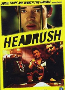 "Poster for the movie ""Headrush"""