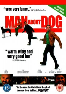 "Poster for the movie ""Man About Dog"""