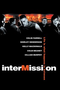 "Poster for the movie ""Intermission"""
